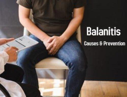 Balanitis: Types, Symptoms, Causes, Treatments, Prevention